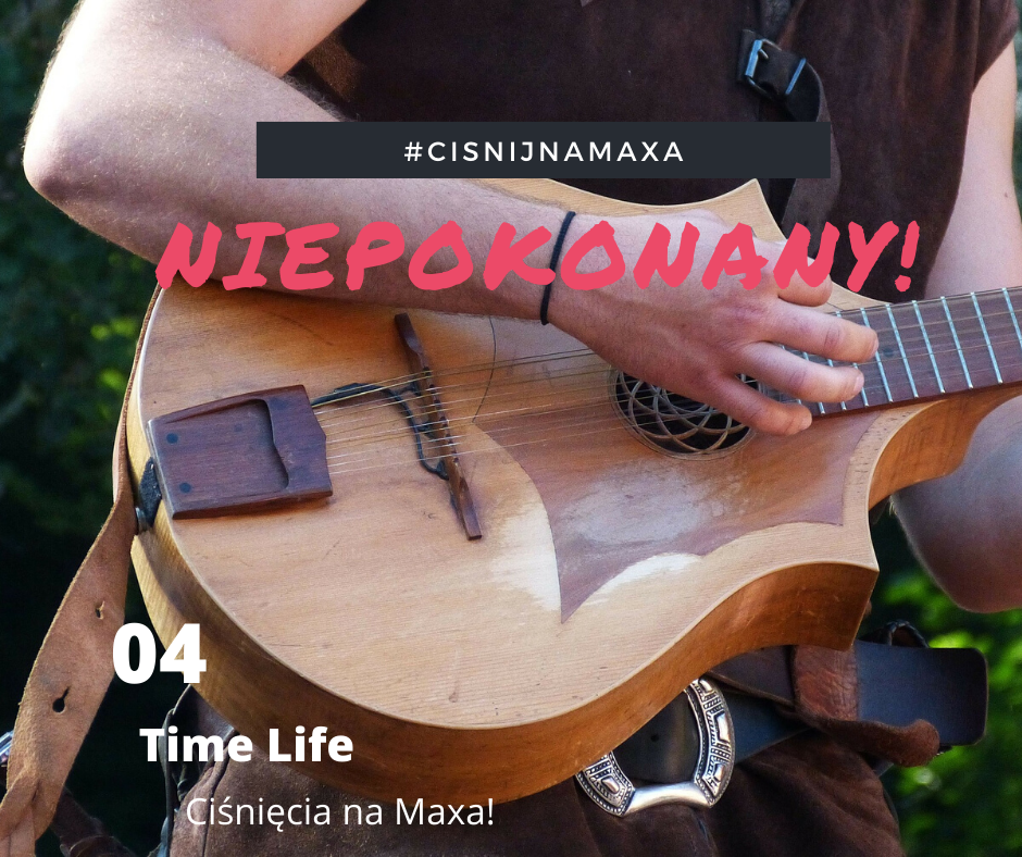 Wojciech Maćkowski Time Life CIśnięcia na Maxa Niepokonani