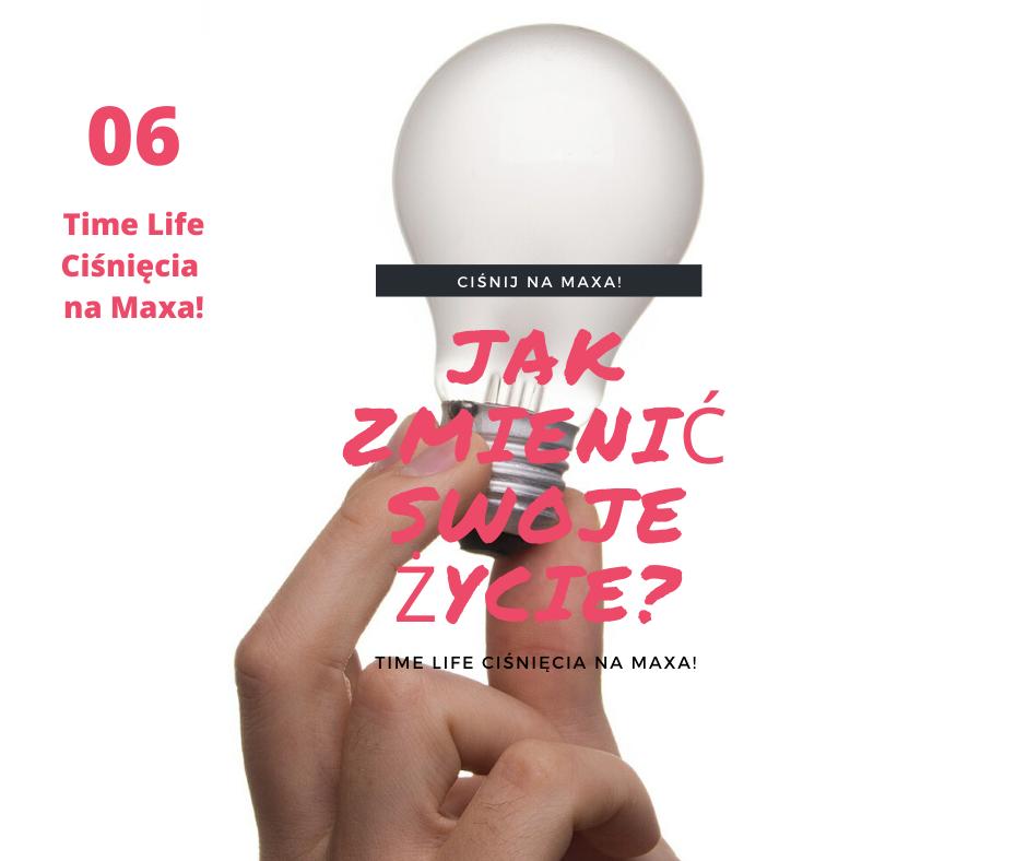 Wojciech Maćkowski Time Life Jak zmienić swoje życie